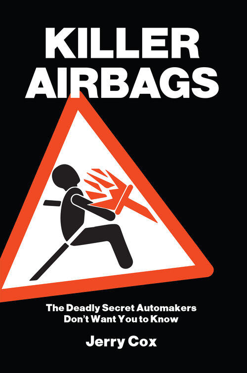 "Jerry W. Cox is the author of thr new book, ""Killer Airbags."""