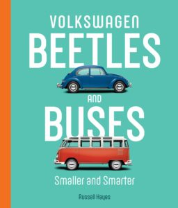 Author Russell Hayes discusses the VW Beetle and Bug in his newest offering among has automotive books.